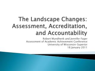 The Landscape Changes: Assessment, Accreditation, and Accountability