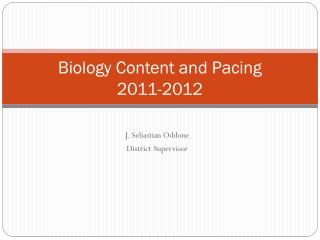 Biology Content and Pacing  2011-2012