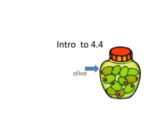 Intro  to 4.4