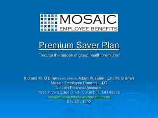 "Premium Saver Plan  "" reduce the burden of group health premiums"""