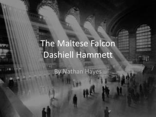 The Maltese Falcon Dashiell Hammett