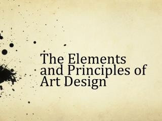 The Elements and Principles of  Art Design
