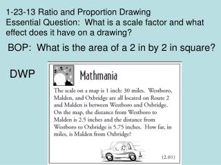 1-23-13 Ratio and Proportion Drawing  Essential Question:  What is a scale factor and what