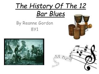 The History Of The 12 Bar Blues