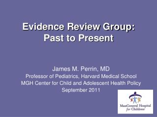 Evidence Review Group: Past to Present