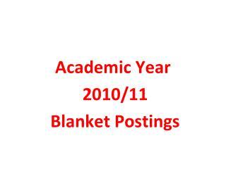 Academic Year  2010/11 Blanket Postings