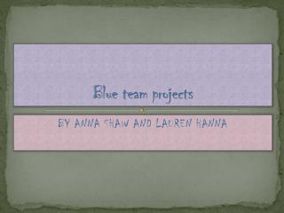 Blue team projects