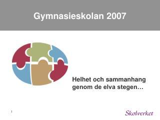Gymnasieskolan 2007