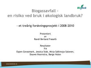 Biogassavfall –  en risiko ved bruk i økologisk landbruk?