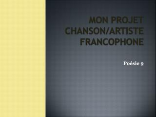 Mon  Projet Chanson/Artiste francophone