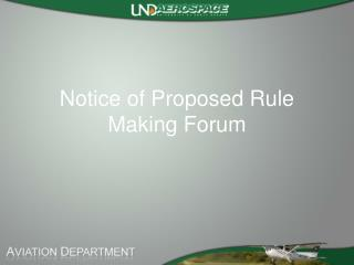 Notice of Proposed Rule Making Forum