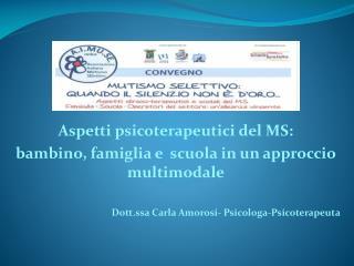 Aspetti psicoterapeutici del MS:  bambino, famiglia e  scuola in un approccio multimodale
