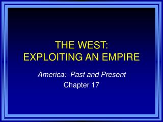 THE WEST: EXPLOITING AN EMPIRE