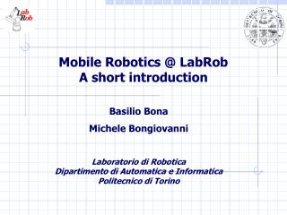 Mobile Robotics @ LabRob A short introduction