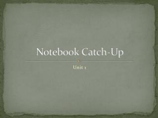 Notebook Catch-Up