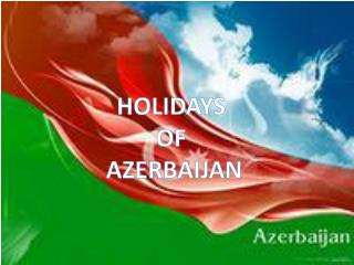 HOLIDAYS  OF  AZERBAIJAN