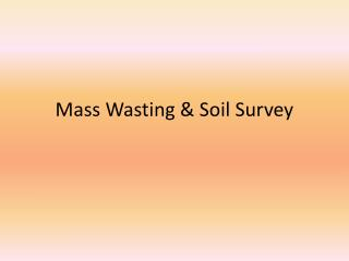 Mass Wasting & Soil Survey