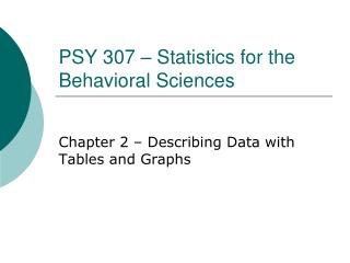 PSY 307   Statistics for the Behavioral Sciences