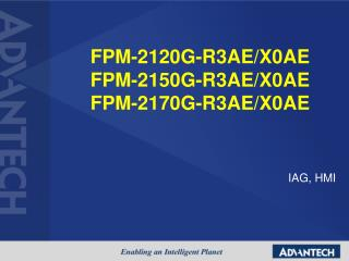 FPM-2120G-R3AE/X0AE FPM-2150G-R3AE/X0AE FPM-2170G-R3AE/X0AE