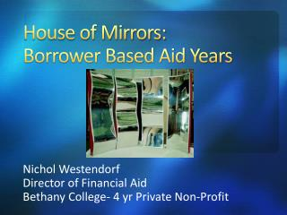 House of Mirrors: Borrower Based Aid Years