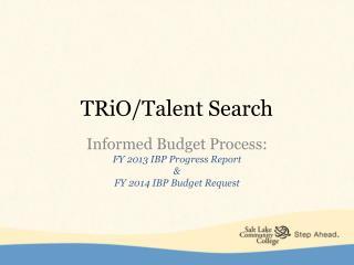 TRiO /Talent Search