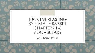 Tuck everlasting  by  natalie  Babbitt chapters 1-6 vocabulary