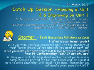 Starter  – ( Self Evaluation)  Full Name on Cards   1  What is your  target grade?