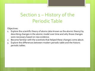 Section 1 – History of the  Periodic Table Objectives:
