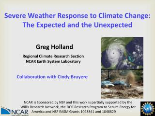 Severe Weather Response to Climate Change:  The Expected and the  Unexpected