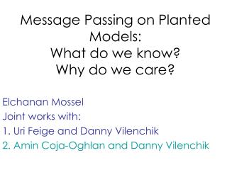 Message Passing on Planted Models: What do we know Why do we care