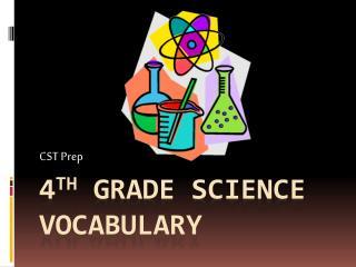 4 th  Grade science vocabulary