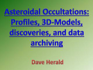 Asteroidal Occultations: Profiles, 3D-Models, discoveries, and data archiving