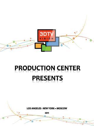 Production Center Presents