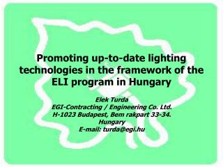 Promoting up-to-date lighting technologies in the framework of the ELI program in Hungary