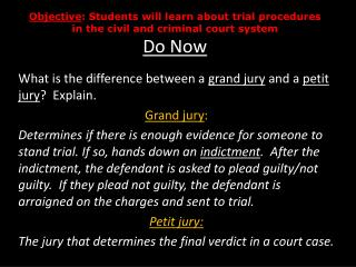 What is the  difference  between a  grand jury  and a  petit jury ?  Explain. Grand  jury :