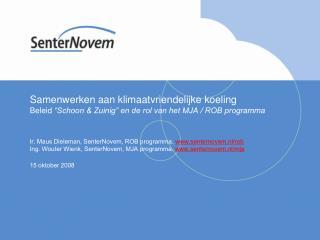 Kabinetsdoelstelling Schoon & Zuinig 2020