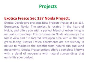 Exotica Fresco {9873111181} Exotica Fresco Projects Sector 1