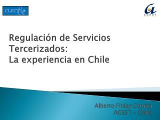 Regulación de Servicios  Tercerizados :  La experiencia en Chile