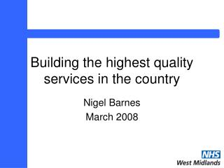 Building the highest quality services in the country