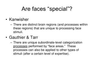 "Are faces ""special""?"