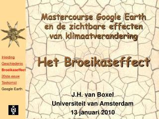 Mastercourse Google Earth  en de zichtbare effecten  van klimaatverandering Het Broeikaseffect