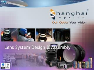 Lens System Design & Assembly
