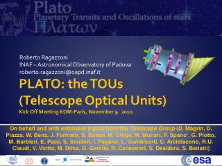 Roberto Ragazzoni INAF – Astronomical Observatory of Padova roberto.ragazzoni@oapdaf.it
