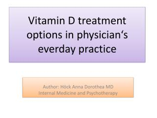 Vitamin D  treatment options  in  physician�s everday practice