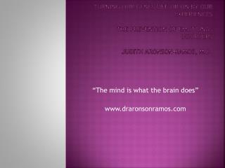 """The mind is what the brain does"" draronsonramos"