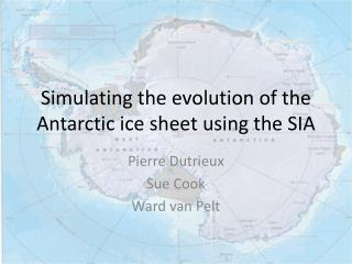 Simulating the evolution of the Antarctic ice sheet using the SIA