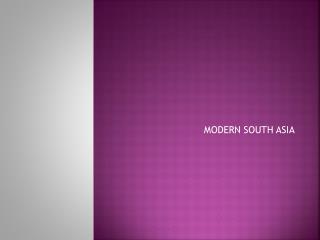 MODERN SOUTH  ASIA