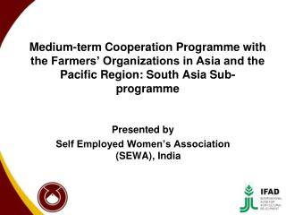Presented by Self Employed Women's Association (SEWA), India
