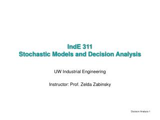 IndE 311 Stochastic Models and Decision Analysis
