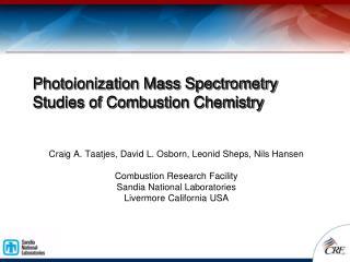 Photoionization Mass Spectrometry Studies of Combustion Chemistry